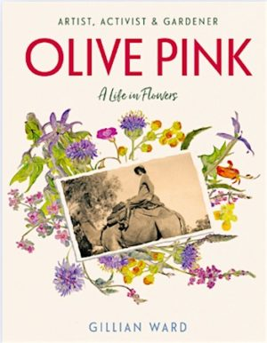 A life in flowers new account of the extraordinary olive pink a life in flowers new account of the extraordinary olive pink mightylinksfo